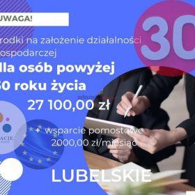 Dotacje na rozpoczęcie działalności gospodarczej z województwa lubelskiego 30+