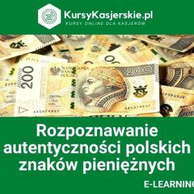Kurs - Rozpoznawanie autentyczności polskich znaków pieniężnych